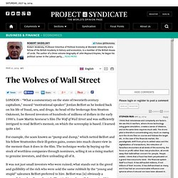 Robert Skidelsky explores the financial ecosystem that produced Jordan Belfort.