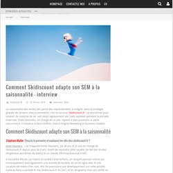 » Comment Skidiscount adapte son SEM à la saisonnalité – interview