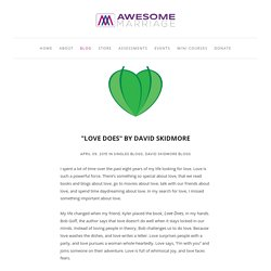 """Love Does"" by David Skidmore"