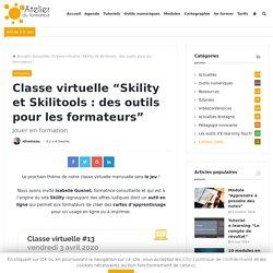 """Classe virtuelle """"Skility et Skilitools : des outils pour les formateurs"""""""