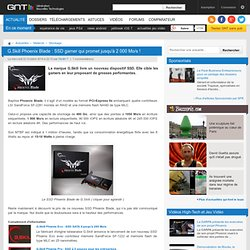 G.Skill Phoenix Blade : SSD gamer qui promet jusqu'à 2 000 Mo/s !