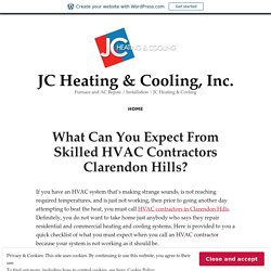 What Can You Expect From Skilled HVAC Contractors Clarendon Hills? – JC Heating & Cooling, Inc.