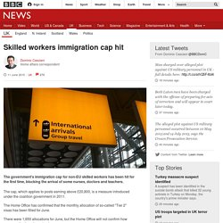 Skilled workers immigration cap hit