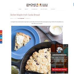 Skillet Maple Irish Soda Bread - LemonsforLulu.com