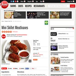 Mini Skillet Meatloaves Recipe : Food Network Kitchen
