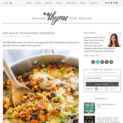 One Skillet Mexican Rice Casserole - Making Thyme for Health