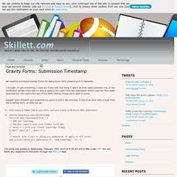 Skillett.com » Blog Archive Gravity Forms: Submission Timestamp - Skillett.com