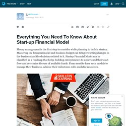 Everything You Need To Know About Start-up Financial Model: skillfinlearn — LiveJournal