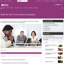 Skills for the 21st-century workplace