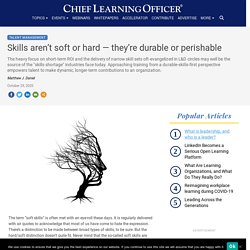 Skills aren't soft or hard — they're durable or perishable