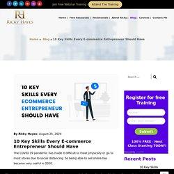 10 Key Skills Every E-commerce Entrepreneur Should Have