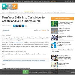 Turn Your Skills into Cash: How to Create and Sell a Short Course