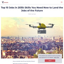 Top 10 Jobs in 2030: Skills You Need Now to Land the Jobs of the Future - Crimson Education