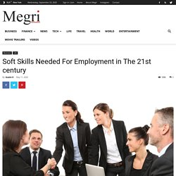 Soft Skills Needed For Employment in The 21st century