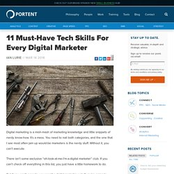 11 Must-Have Tech Skills For Every Digital Marketer