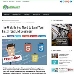 The 6 Skills You Need to Land Your First Front End Developer