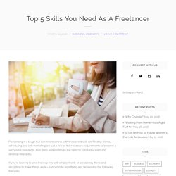 Top 5 Skills You Need As A Freelancer – CITYHOLIC