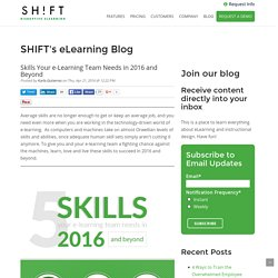 Skills Your e-Learning Team Needs in 2016 and Beyond
