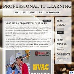 WHAT SKILLS ORGANIZATION FINDS IN AN HVAC TECHNICIAN?