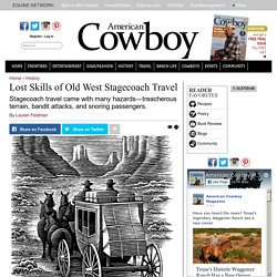 Lost Skills of Old West Stagecoach Travel