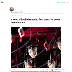 6 Key Skills which needed for Successful event management