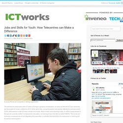 Jobs and Skills for Youth: How Telecentres can Make a Difference
