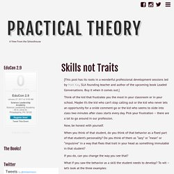 Skills not Traits – Practical Theory
