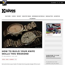 How To Build Your Knife Skills This Weekend - Knives Illustrated
