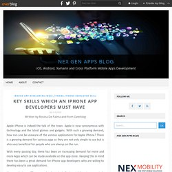Key Skills Which An iPhone App Developers Must Have - Nex Gen Apps Blog