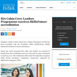 SIA Cabin Crew Leaders Programme receives SkillsFuture accreditation - Connected To India