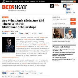 See What Zach Klein Just Did There With His SkillShare Scholarship?