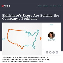 Skillshare's Users Are Solving the Company's Problems