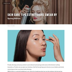 Skin Care Tips Estheticians Swear By