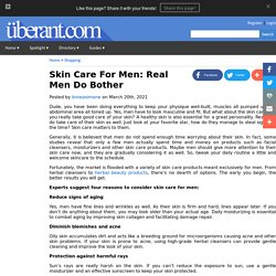 Skin Care For Men: Real Men Do Bother