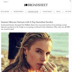 Summer Skincare Saviours with A Top Australian Facialist