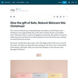 Give the gift of Safe, Natural Skincare this Christmas!