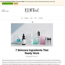 7 Skincare Ingredients That Really Work - Beauty Bay Edited