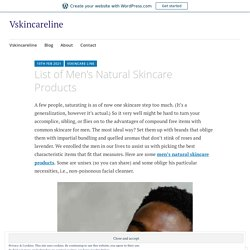 List of Men's Natural Skincare Products – Vskincareline