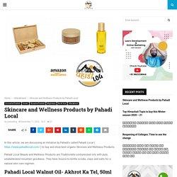 Skincare and Wellness Products by Pahadi Local - Pahadi Log
