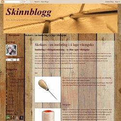 Skinnblogg: Skokurs - en innføring i å lage vikingsko