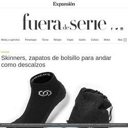 Skinners, zapatos de bolsillo para andar como descalzos