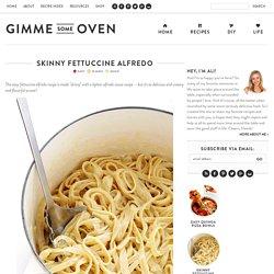 Skinny Fettuccine Alfredo Recipe