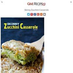 Skinny Zucchini Casserole