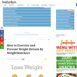 How to Exercise and Prevent Weight ReGain By WeightWatchers - SkinnyPointsRecipes │ Eat smarter, Eat Healthy !