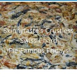 Skinnytaste's Crustless Swiss Chard Pie-Famous Fridays — Unwritten Recipes
