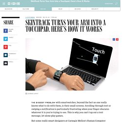 SkinTrack Turns Your Arm Into a Touchpad. Here's How It Works