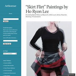 """Skirt Flirt"" Paintings by Ho Ryon Lee"