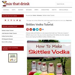 Skittles Vodka Tutorial : Mix That Drink