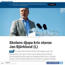 Skolans djupa kris stavas Jan Björklund (L)