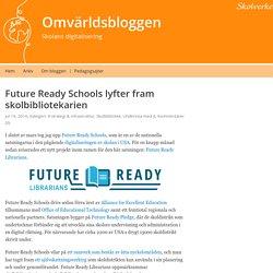 Future Ready Schools lyfter fram skolbibliotekarien – Omvärldsbloggen